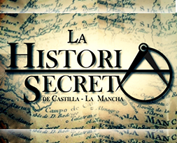 La historia secreta de Castilla La Mancha